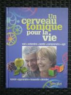 Un Cerveau Tonique Pour La Vie/ Sélection Reader's Digest, 2009 - Health