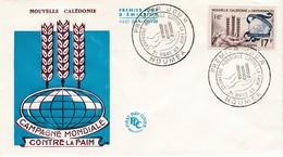FDC PREMIER JOUR 307 Campagne Mondiale Contre La Faim 21-03-1963 Nouvelle-Calédonie - FDC
