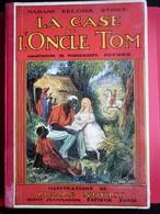 1932 La Case De L'Oncle TOM Ancien Livre Album éducatif Français Mme Beecher Stowe Illustration Pierre Noury Flamarion - Livres, BD, Revues