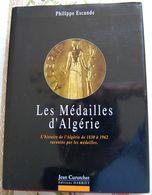 LES MEDAILLES D'ALGERIE. PHILIPPE ESCANDE. TRES BON ETAT. - Royaux / De Noblesse