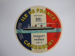 Etiquette De Fromage CAMEMBERT ILE DE FRANCE Export Product Of FRANCE 50% 49-F - Cheese