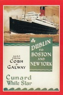 Postcard Advertising Cunard White Star Line To Dublin Boston New York Galway [ Reproduction ] My Ref  B23669 - Advertising