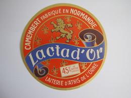 Etiquette De Fromage LACTAD'OR Camembert Fabriqué En NORMANDIE 45% - Cheese