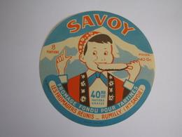 Etiquette De Fromage SAVOY Fromage Fondu Pour Tartines Fabriqué En HAUTE SAVOIE 40% - Cheese