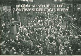 018 - POLITIQUE - GREVES - CGT PAR NOTRE LUTTE LONGWY SIDERURGIE VIVRA  16.01.79 - Gewerkschaften