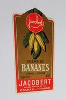 Etiquette Neuve Jamais Servie   JACOBERT   CREME DE BANANES GRANDE LIQUEUR DIGESTIF     Colmar - Etiquettes