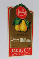 Etiquette Neuve Jamais Servie   JACOBERT   LIQUEUR DE POIRE WILLIAM  DIGESTIF     Colmar - Etiquettes