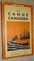 """Le Canoe Canadian - éd J Susse """"collection De La Revue Du Camping"""" R Mathéron - Boten"""