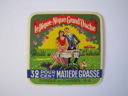 Etiquette De Fromage LE PIQUE-NIQUE GRAND'OUCHE Fabriqué En CHARENTE 32% B-16 - Cheese