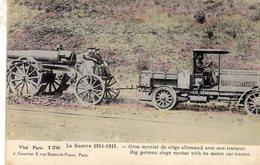 La Guerre 1914-1915  -  Gros Mortier De Siege Allemand Avec Son Tracteur  -  CPA - Matériel
