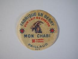 Etiquette De Fromage MON CHABI Pur Lait De Chèvre Fabriqué En BERRY 50% 36-E - Cheese