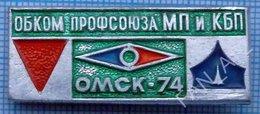 USSR / Badge / Soviet Union / RUSSIA Tourism Orienteering. Regional Trade Union Committee. Omsk 1974 - Badges
