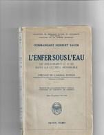 Livre Ancien 1930 L'Enfer Sous L'Eau Par Le Commandant Herbert Sauer - Boeken, Tijdschriften, Stripverhalen
