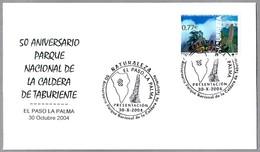 50 Años PARQUE NACIONAL DE LA CALDERA DE TAURIENTE - VOLCAN. El Paso La Palma, Canarias, 2004 - Protección Del Medio Ambiente Y Del Clima