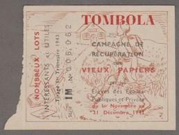 TOMBOLA Campagne De Récupération Des Vieux Papiers Par Les élèves Des Ecoles Publique Et Privées Du 1 Nov Au 31 Déc 1942 - Lottery Tickets