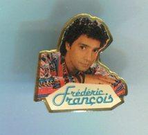 Pin's - FREDERIC FRANCOIS Chanteur - Celebrities
