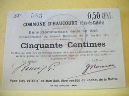 A 2297 RARE 62 COMMUNE D'HAUCOURT BON COMMUNAL DE 50 CENTIMES 24 FEVRIER 1915 - Bons & Nécessité