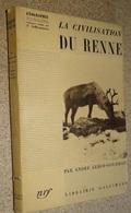 Géographie Humaine La Civilisation Du Renne - André Leroi Gourhan - Nrf - 1936 - Natualeza