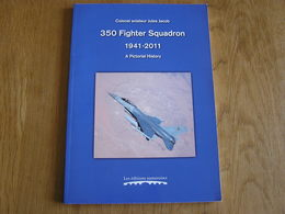350 FIGHTER SQUADRON 1941 2011 A Pictorial History BAF Belgian Air Force Beauvechain Florennes Aviation Avion Aircraft - Livres, BD, Revues