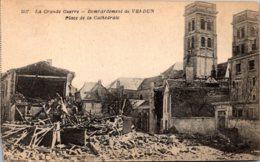 France La Grande Guerre Bombardement De Verdun Place De La Cathedrale - Verdun