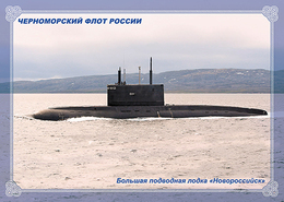 "2019-132  Postal Card  ""B"" Russia:Russian Black Sea Fleet. Militaty Ships And Submarine:Large Submarine ""Novorossiysk"" - 1992-.... Federation"