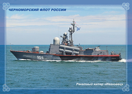 "2019-138 Postal Card  ""B"" Russia:Russian Black Sea Fleet. Militaty Ships :Missile Boat ""Ivanovets"" - Ships"
