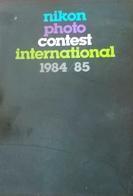 CA178 Nikon Photo Contest International 1984/85, Katalog, Neuwertig, 166 Seiten, Nippon Kogaku K.K., Tokyo, Japan. - Photography