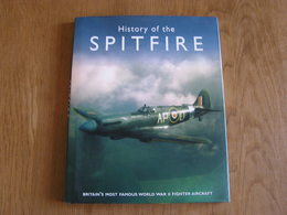 HISTORY OF THE SPITFIRE Royal Air Force RAF Battle Of Britain Aviation Avion Aircraft Angleterre Guerre 40 45 World War - Livres, BD, Revues