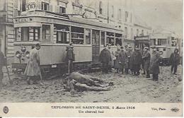 93 SAINT DENIS GUERRE 1914 1918 EXPLOSION DE SAINT DENIS 4 MARS 1916 UN CHEVAL TUE - Guerra 1914-18
