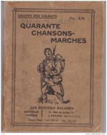 CHANTS DES SOLDATS QUARANTE CHANSONS MARCHES - Livres