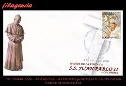 AMERICA. COLOMBIA SPD-FDC. 2006 20 AÑOS DE LA VISITA DE JUAN PABLO II A COLOMBIA - Colombia