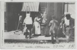 PARIS VECU - LA MARCHANDE DE FRITES - CARTE PRECURSEUR AVEC MAGNIFIQUE ANIMATION - 1903 - Petits Métiers à Paris