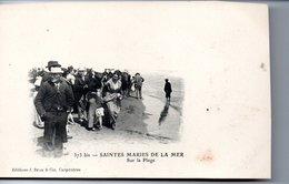 SAINTES - MARIES DE LA MER  Sur La Plage - Saintes Maries De La Mer