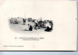 SAINTES - MARIES DE LA MER  Campement De Bohemiens - Saintes Maries De La Mer