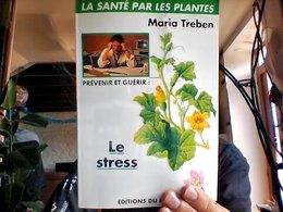 La Sante Par Les Plantes Maria Treben Prevenir Et Guerir Le Stress - Health