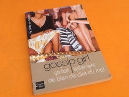 Cecily Von Ziegesar  Gossip Girl ça Fait Tellement Du Bien De Dire Du Mal (2004) - Books, Magazines, Comics