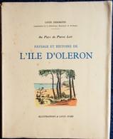 Louis Desgraves - Au Pays De Pierre Loti - Paysage Et Histoire De L' ÎLE D' OLÉRON - À La Rose Des Vents - ( 1954 ) . - Poitou-Charentes