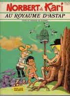 Norbert Et Kari Au Royaume D'Astap - Textes Et Dessin De Godard De 1974 - Original Edition - French