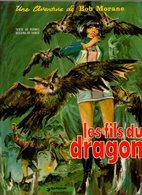 Une Aventure De Bob Morane Les Fils Du Dragon - Texte De Henri Vernes Et Dessins De William Vance De 1976 - Bob Morane