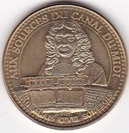 Médaille Souvenir Ou Touristique > Aus Sources Du Canal Du MIDI  Dia. 34 Mm - Monnaie De Paris