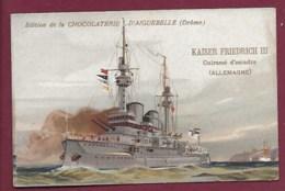 250619A - CHROMO CHOCOLAT AIGUEBELLE - KAISER FRIEDRICH III Cuirassé D'escadre Construit à Wilhelmshaven En 1896 - Aiguebelle
