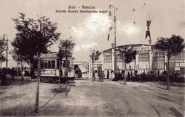 VENEZIA - LIDO,  Entrata Grande Stabilimento Bagni   Tram ,E.F.Garbisa , Venezia-Lido - Venezia