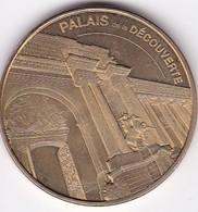 Médaille Souvenir Ou Touristique > Palais De La Découverte > Dia. 34 Mm - 2013