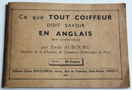 Original Livre Ce Que Tout Coiffeur Doit Savoir En Anglais Par Emile Aubourg 1938 éditions Ulysse Boucoiran Hairdresser - Books