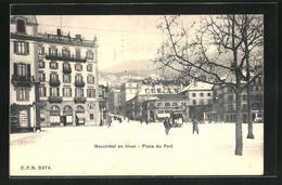 AK Neuchatel, Place Du Port En Hiver - Tramways