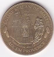 """Médaille Souvenir Ou Touristique >AIX En Provence """"Eglise De St Jean De Malte""""  > Dia. 34 Mm - 2013"""
