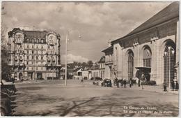 Suisse :  LA  CHAUX  De  FONDS ;  La  Gare Et  Hotel De  La   Poste - Autres