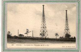 CPA - EPINAL (88) - Pylones De Télégraphie Sans Fil (Marconi) Pour Transmettre Les Signaux Codés Morse En 1910 / 20 - Epinal