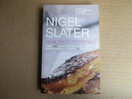 Real Fast Puddings (Nigel Slater) éditions Penguin Books De 1994 - Keuken, Gerechten En Wijnen