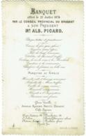 Menu. Banquet Conseil Provincial Du Brabant à Son Président A.Picard. 1874. Maison A.Perrin. Lith. Dees Et Keym. - Menus